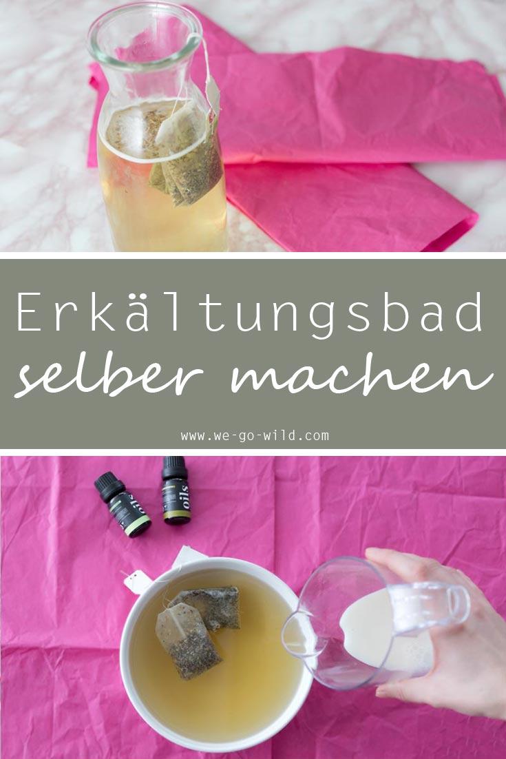 Rezept zum Erkältungsbad selber machen. 3 tolle Anleitungen für das Hausmittel gegen die Erkältung: Mit Kräutern, Tee und ätherischen Ölen