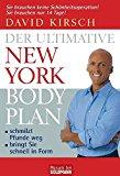 Der Ultimative New York Body Plan: - schmilzt Pfunde weg - - bringt Sie schnell in Form